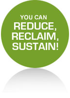 Reduce. Reclaim. Sustain.